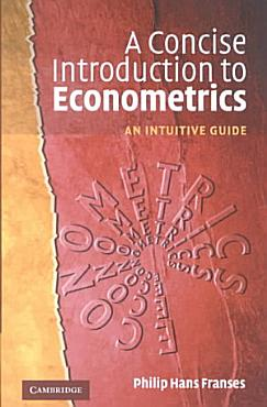 A Concise Introduction to Econometrics PDF
