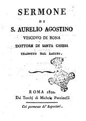 Sermone di S. Aurelio Agostino vescovo di Bona dottore di snata chiesa tradotto dal latino