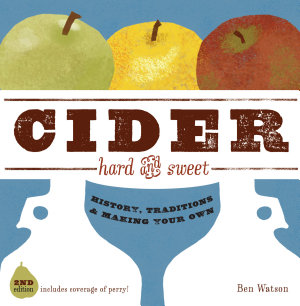 Cider  Hard and Sweet  History  Traditions  and Making Your Own  Second Edition