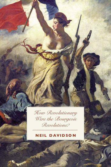 How Revolutionary Were the Bourgeois Revolutions  PDF