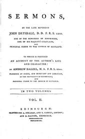 Sermons: By the Late Reverend John Drysdale, ... To which is Prefixed an Account of the Author's Life and Character: by Andrew Dalzel, ... In Two Volumes. ...