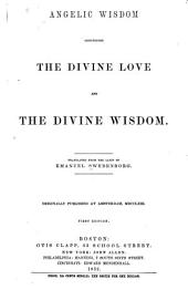 Angelic Wisdom Concerning the Divine Love and the Divine Wisdom ...