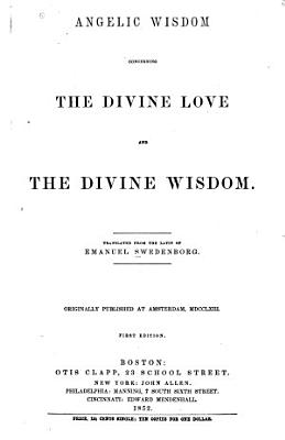 Angelic Wisdom Concerning the Divine Love and the Divine Wisdom PDF