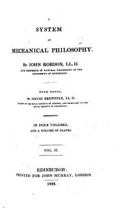 A System of Mechanical Philosophy: Volume 2