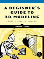 A Beginner s Guide to 3D Modeling PDF
