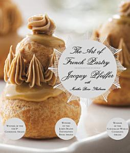 The Art of French Pastry Book
