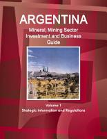 Argentina Mineral   Mining Sector Investment and Business Guide PDF