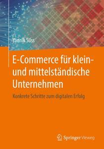 E Commerce f  r klein  und mittelst  ndische Unternehmen PDF