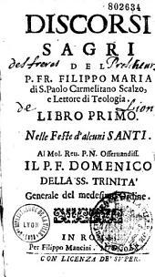 Discorsi sagri del P. Fr. Filippo Maria di S. Paolo,...