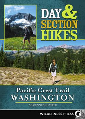Day   Section Hikes Pacific Crest Trail  Washington PDF