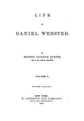 Life of Daniel Webster: Volume 1
