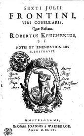 Sexti Julii Frontini, viri consularis, quae exstant