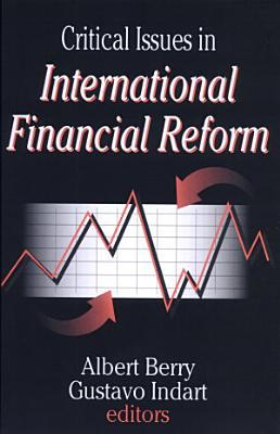 Critical Issues in International Financial Reform PDF