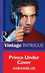Prince Under Cover (Mills & Boon Intrigue) (Chicago Confidential, Book 3)