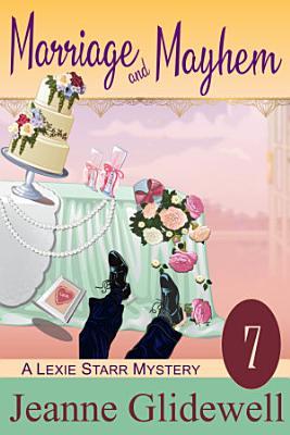 Marriage and Mayhem  A Lexie Starr Mystery  Book 7