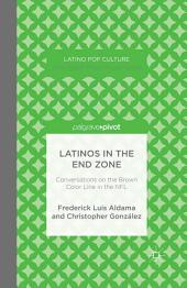 Latinos in the End Zone: Conversations on the Brown Color Line in the NFL
