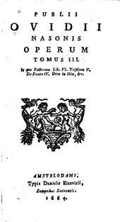 Fastorum lib. VI, Tristium V., De Ponto IV, Dirae in Ibin, &c