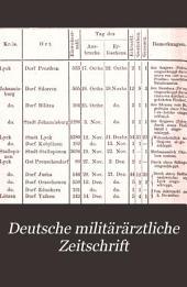 Deutsche militärärztliche Zeitschrift: Vierteljährliche Mittellungen aus dem Gebiet des Militär-Sanitäts- und Versorgungswesens. ... . I.-49. Jahrgang. [1872-1920.]