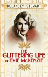 The Glittering Life Of Evie Mckenzie
