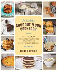 The Healthy Coconut Flour Cookbook Book