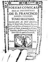 Poesías cómicas, obras pósthumas de D. Francisco Banzes Candamo: Tomo segundo