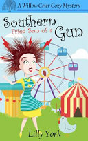 Southern Fried Son of a Gun (a Willow Crier Cozy Mystery Book 4)