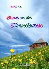 Blumen von der Himmelswiese: Kriminalroman
