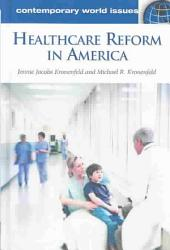 Healthcare Reform in America: A Reference Handbook