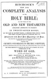 Hitchcock's New and Complete Analysis of the Holy Bible, Or, The Whole of the Old and New Testaments: Arranged According to Subjects in Twenty-seven Books : on the Basis of Matthew Talbot, as Improved ...