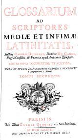 Glossarium ad scriptores mediae et infimae Latinitatis: Volume 2