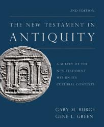 The New Testament In Antiquity 2nd Edition Book PDF