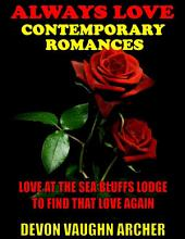 Always Love Contemporary Romances 2-Book Bundle: Love at the Sea Bluffs Lodge\To Find That Love Again