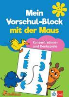Mein Vorschul Block mit der Maus Konzentrations  und Denkspiele PDF