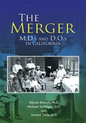 The Merger: M.D.S and D.O.S in California
