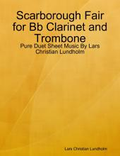 Scarborough Fair for Bb Clarinet and Trombone - Pure Duet Sheet Music By Lars Christian Lundholm