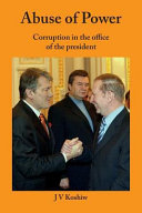 Abuse of Power   Corruption in the Office of the President PDF