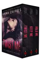 Twist Me  The Complete Trilogy PDF