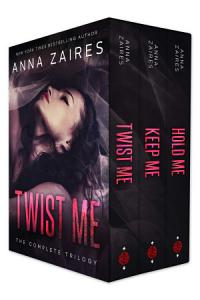 Twist Me  The Complete Trilogy PDF