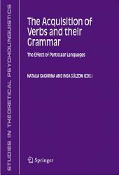 The Acquisition of Verbs and their Grammar:: The Effect of Particular Languages
