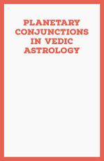 Planetary Conjunctions in Vedic Astrology PDF