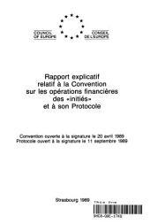 """Rapport explicatif relatif à la Convention sur les opérations financières des """"initiés"""" et à son protocole : Convention ouverte à la signature le 20 avril 1989, protocole ouvert à la signature le 11 septembre 1989"""