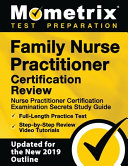 Family Nurse Practitioner Certification Review - Nurse Practitioner Certification Examination Secrets Study Guide, Full-Length Practice Test, Step-By-