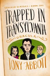 Trapped in Transylvania: (Dracula)