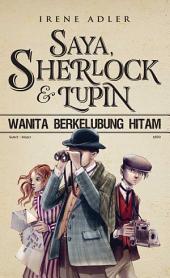 Saya, Sherlock & Lupin (Wanita Berkelubung Hitam)