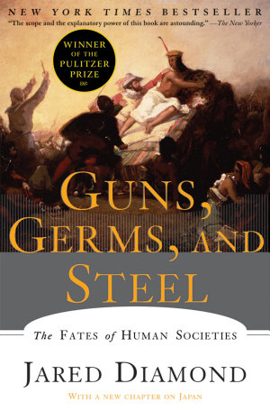 Guns  Germs  and Steel  The Fates of Human Societies
