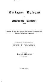 Certayne Egloges of Alexander Barclay, Priest ...