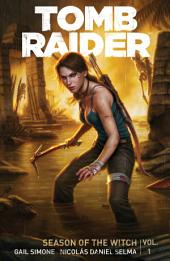 Tomb Raider Volume 1 : Season of the Witch: Issues 1-6