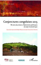 Conjonctures congolaises 2013: Percée sécuritaire, flottements poltiques et essor économique