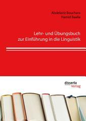 Lehr- und Übungsbuch zur Einführung in die Linguistik