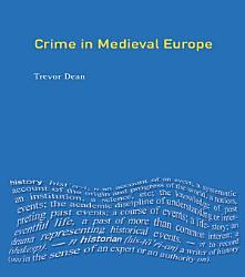 Crime In Medieval Europe Book PDF